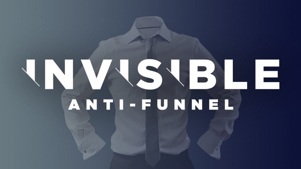 The Invisible Anti-Funnel